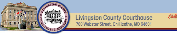 Welcome to the Livingston County Web Site... call us at 660-646-8000!